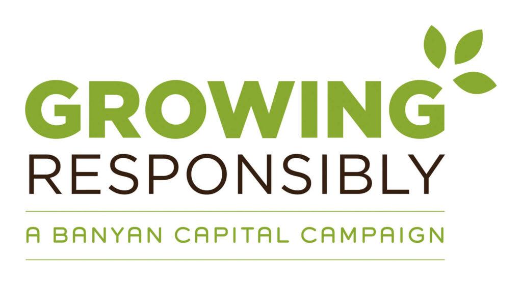 Banyan Community Growing Responsibly